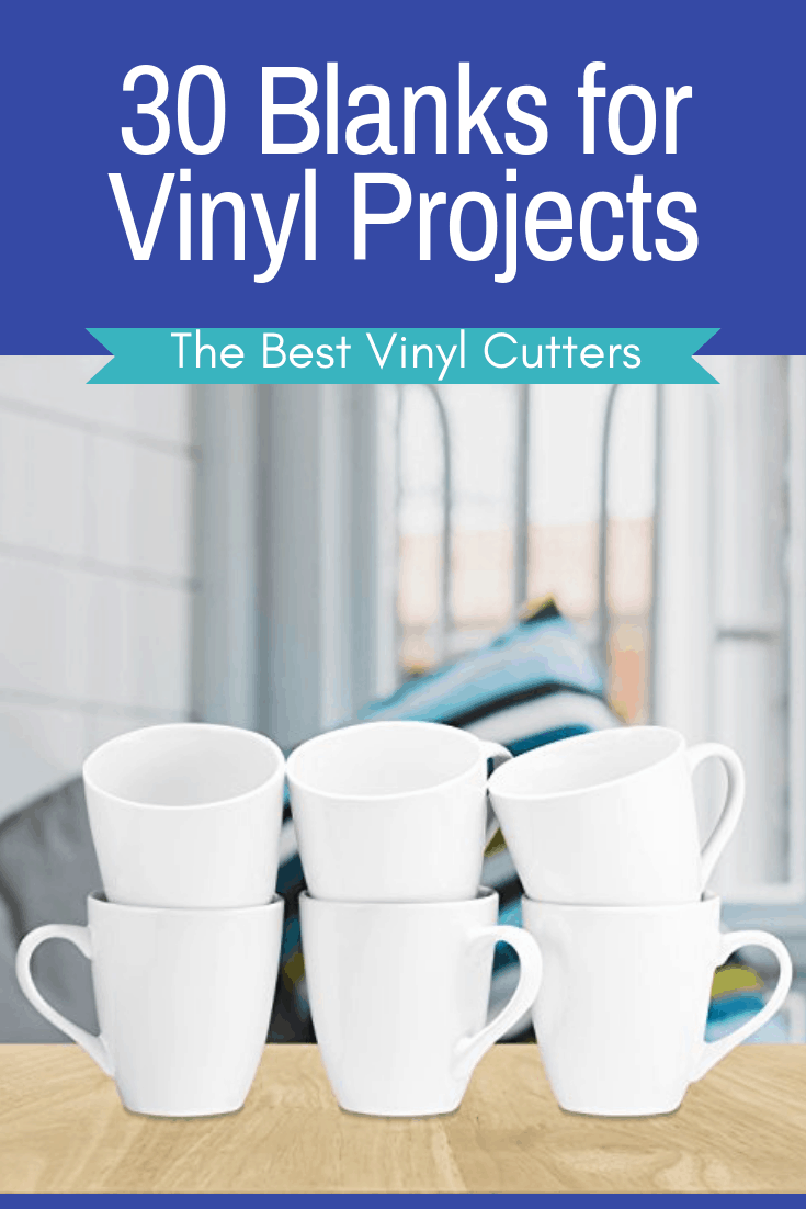 30 Blanks for Vinyl Projects