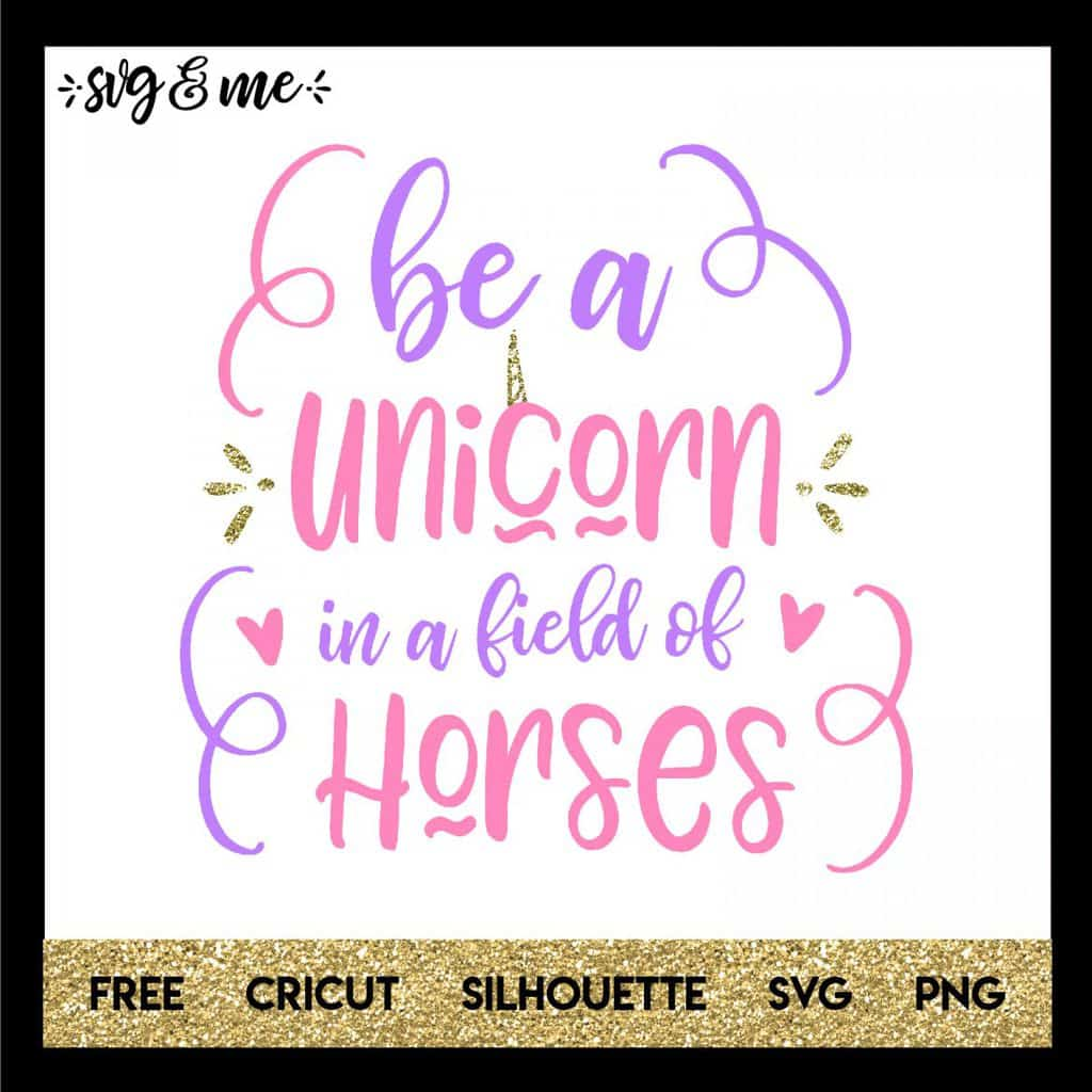 Be-a-Unicorn-in-a-Field-of-Horses - Free Unicorn Graphics