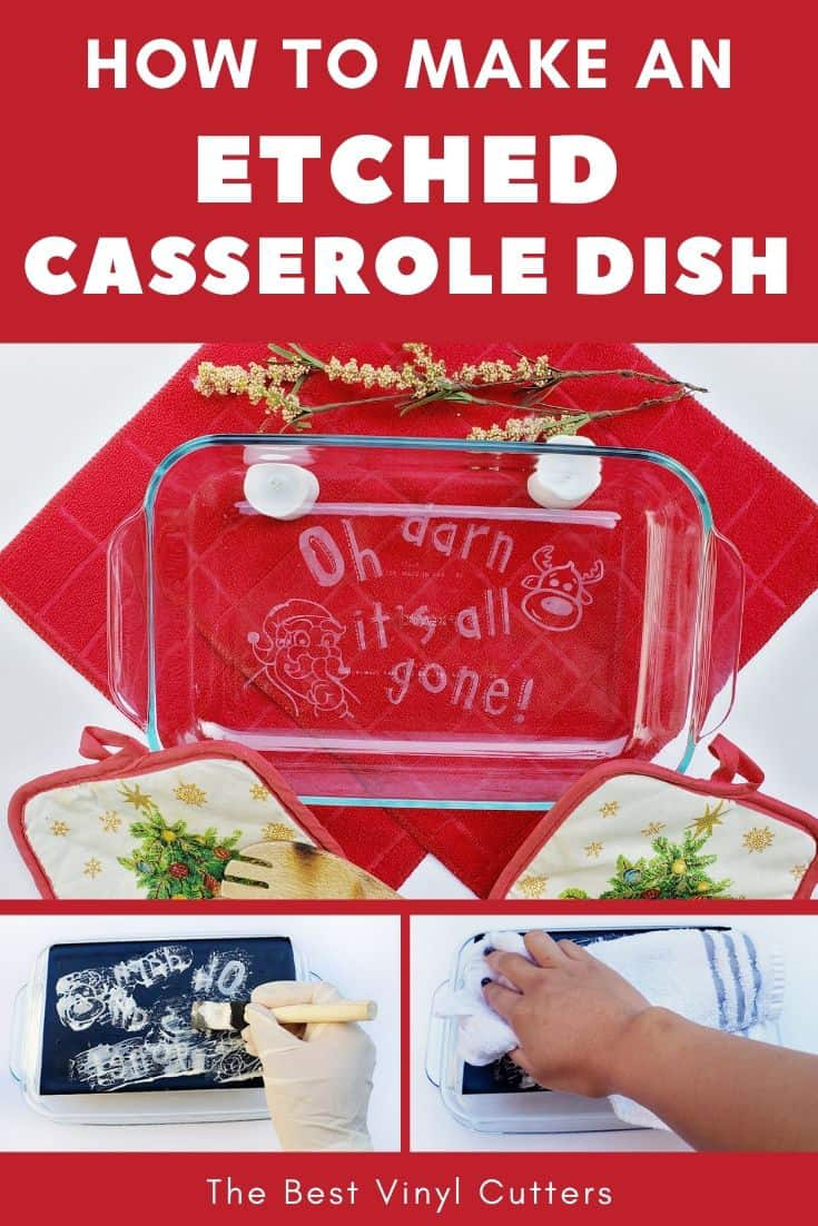 How to make an etched casserole dish